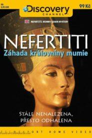 Nefertiti – Záhada královniny mumie